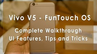 Vivo V5, V5s and V5 Plus - FunTouch OS - Complete Walkthrough - UI Features, Tips and Tricks