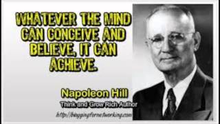 "NAPOLEON HILL-""WHATEVER THE MIND CAN CONCEIVE AND BELIEVE,IT CAN ACHIVE"""