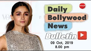 Latest Bollywood News 2019 | Alia Bhatt | Salman Khan | Ranveer Kapoor | News | 09th Oct 2019 | 8 PM