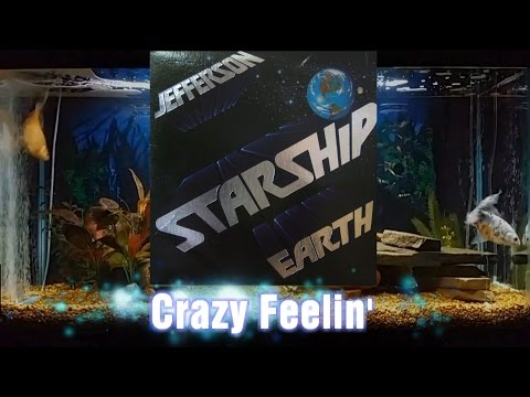 Crazy Feelin' = Jefferson Starship = Earth