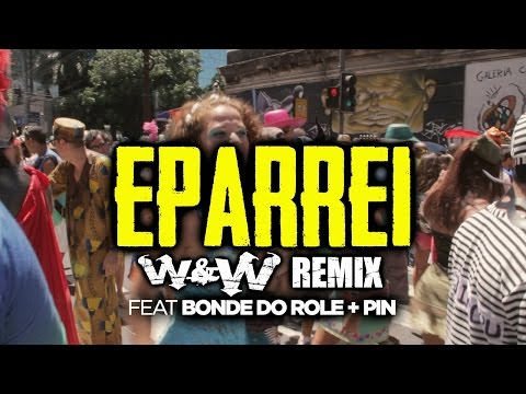 Dimitri Vegas & Like Mike, Diplo & Fatboy Slim Feat. Bonde Do Role & Pin - Eparrei (W&W Remix)