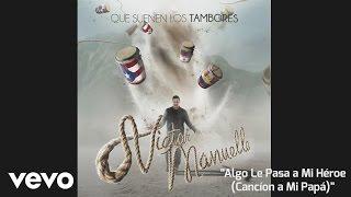 Víctor Manuelle - Algo Le Pasa a Mi Héroe (Canción a Mi Papá) (Audio)