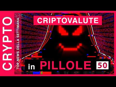 CRIPTOVALUTE in PILLOLE 50   TOP NEWS della Settimana dal mondo CRIPTO: Bitcoin, Exchange, Crypto