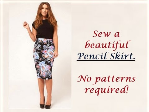 How to sew Pencil Skirt without Patterns - YouTube