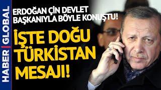 Cumhurbaşkanı Erdoğan, Çin Devlet Başkanı'na Telefonda Böyle Seslendi!