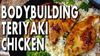 Easy Bodybuilding Teriyaki Chicken Recipe