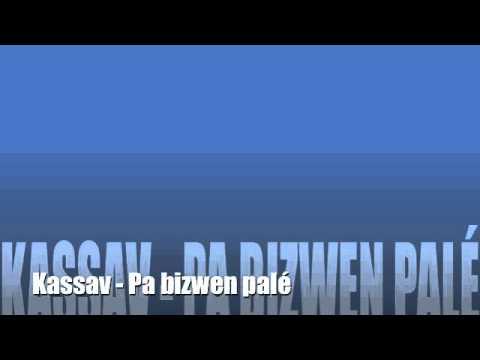 KASSAV - PA BIZWEN PALÉ