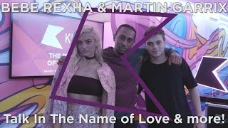 Martin Garrix & Bebe Rexha talk In The Name of Love & more!
