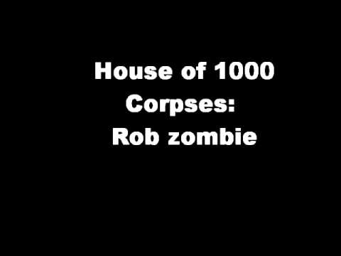 Rob zombie-house of 1,000 corpses