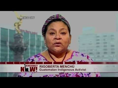 Rigoberta Menchú on Losing Her Loved Ones to Guatemalan Genocide & Bringing Ríos Montt to Justice