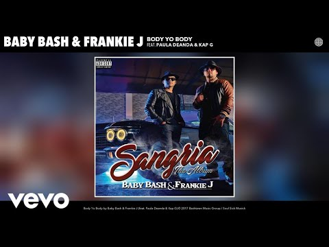 Baby Bash, Frankie J - Body Yo Body (Audio) ft. Paula Deanda, Kap G