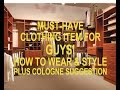 Everyday Fashion: must-have item for GUYS.  How to wear & style. Cologne suggestion.