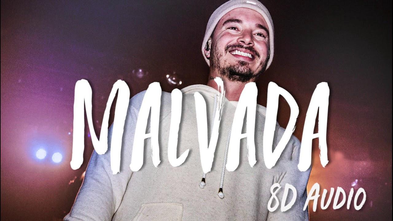 Download J Balvin - Malvada (8D AUDIO)