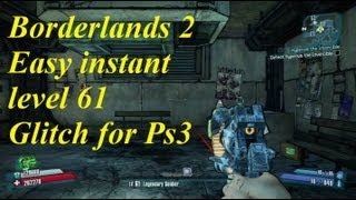 Borderlands 2 easy level 72 or 61 glitch for ps3  (fastest way)(any character)