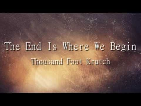 Thousand Foot Krutch - The End Is Where We Begin | Lyrics ...
