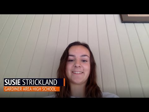 2020: A Class Dismissed - Susie Strickland, Gardiner Area High School