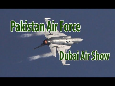 Pakistan Air Force Jf Thunder In Dubai Air Show 2017 Youtube