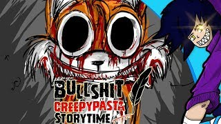 Bullsh*t Creepypasta Storytime: A close encounter with Tails Doll
