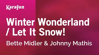 Karaoke Winter Wonderland / Let It Snow! - Bette Midler *