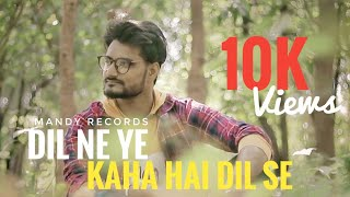 Dil Ne Ye Kaha Hai Dil Se Unplugged 90s Cover Mandy Records