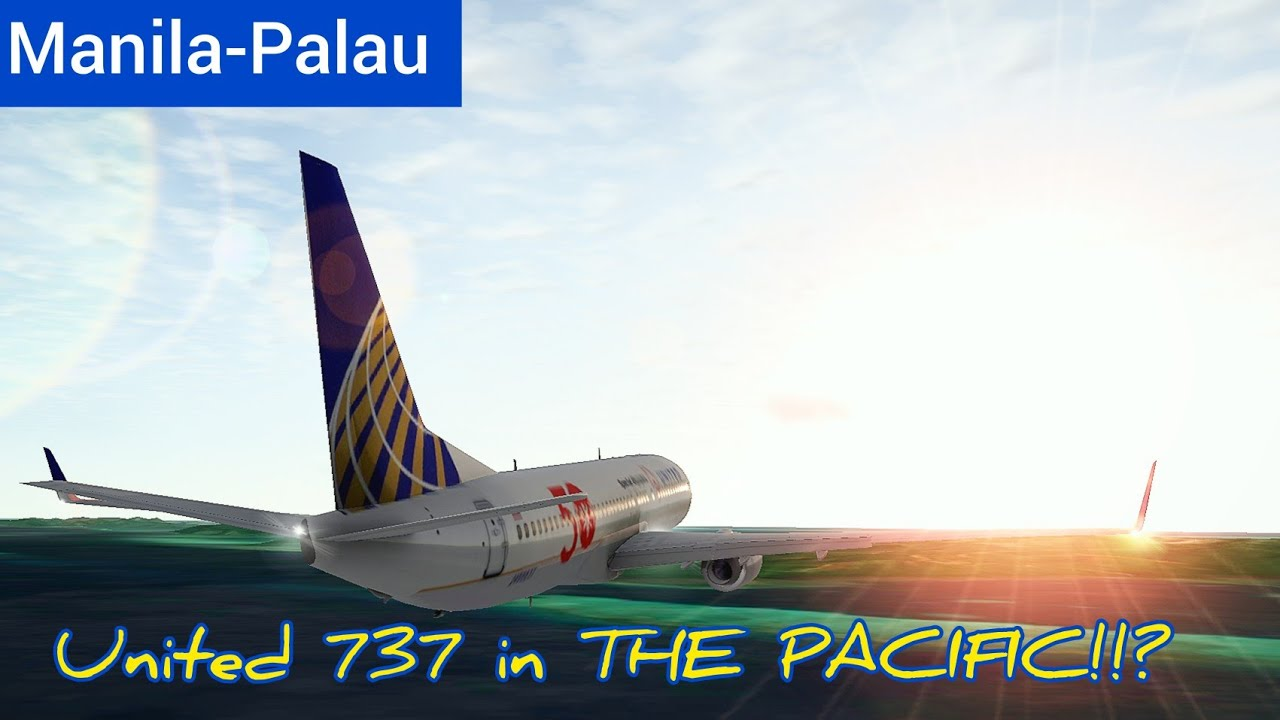 United 737 in THE PACIFIC!!? | Manila (RPLL) to Palau (PTRO) | United Boeing 737-800 | RFS