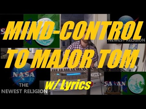 "FLAT EARTH ♪ ""Mind-Control to Major Tom"" ♪ with lyrics ♪"