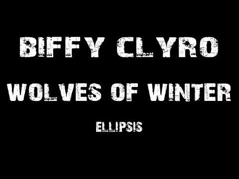 Biffy Clyro - Wolves Of Winter [ Lyrics ]