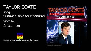 Taylor Coate - Summer Jams for Nitemirror (excerpt 2) Maximalism Records 2018