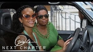 Rihanna Takes Oprah on a Tour of Her Childhood Home | Oprah's Next Chapter | Oprah Winfrey Network