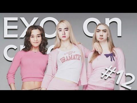 EXO ON CRACK #12 │ The plastics