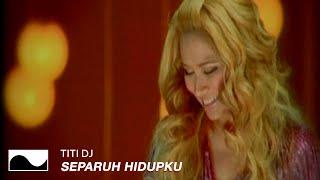 Video Titi DJ - Separuh Hidupku | Official Music Video download MP3, 3GP, MP4, WEBM, AVI, FLV Mei 2018