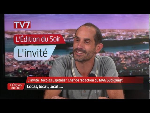 L'Édition du Soir | L'invité | Nicolas Espitalier, le Mag Sud Ouest