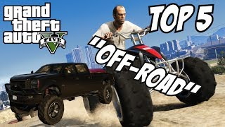 GTA 5 - Top 5 Off-Road Vehicles!! (GTA V Off-Road Vehicles!!)
