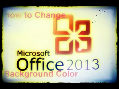 How To Change Office 2013 Background Color