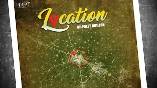 Location | Dilpreet Dhillon | Snappy | Rav Hanjra | Latest Punjabi Song 2017