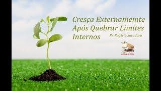 IGREJA UNIDADE DE CRISTO /  Cresça Externamente Após Quebrar limites Internos