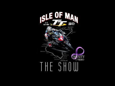 ISLE OF MAN TT 2017 | THE SHOW | INFINITY VIDEO