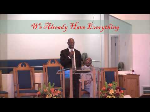 Apostle Pastor Eugene Florence & TBC  Present  Minister Lee Eason  We Already Have Everything