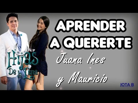 Aprender a Quererte - Morat (Cancion de Juana Ines y Mauricio) Hijas de la luna