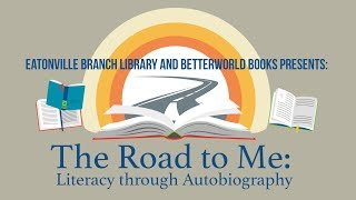 The Road to Me: Literacy Through Autobiography