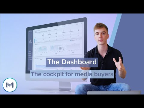 4.1 The Dashboard - <br>The cockpit for media buyers