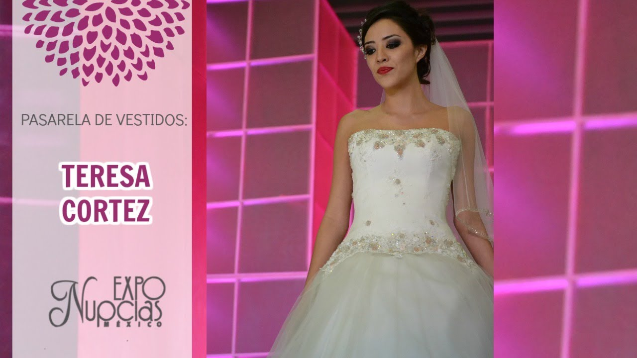 Expo Nupcias Pasarela de vestidos de novia por Teresa Cortez Junio ...