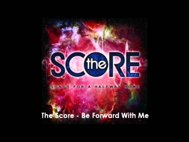 the-score-be-forward-with-me-halfwayhomediaries