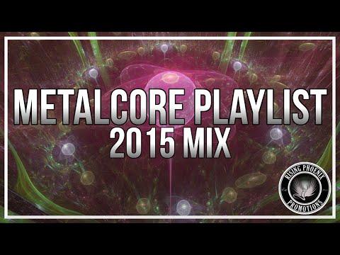 Metalcore Playlist | 2015 Mix