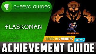 Flaskoman - Achievement Guide (Xbox/W10) **1000G IN 5 MINS**