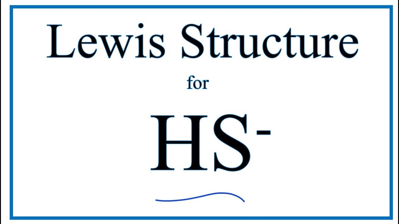 How To Draw The Lewis Dot Structure For Hs Hydrosulfide Ion Youtube