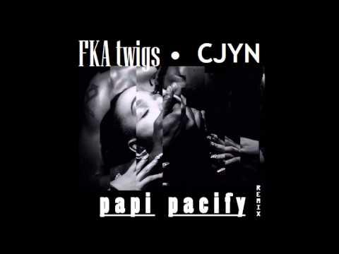 FKA TWIGS - PAPI PACIFY (CJYN REMIX)