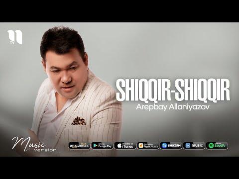 Arepbay Allaniyazov - Shiqqir shiqqir