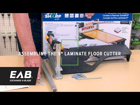 EAB - How To Assemble The 9 Inch Laminate Floor Cutter