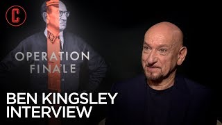 Sir Ben Kingsley on Operation Finale and the Proper Way to Play a Monster